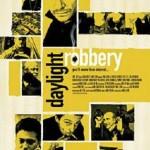 poster film Daylight Robbery - Jaful secolului 2008
