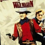 poster Film - The War Wagon - Comoara din tren (1967)