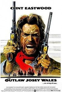 poster Film - Nelegiuitul Josey Wales - The Outlaw Josey Wales (1976)