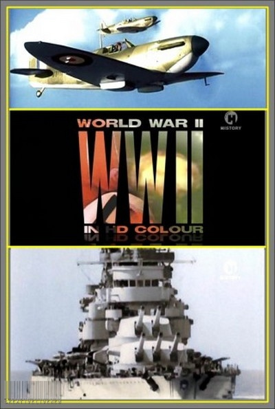 poster World War II in HD Colour (2009)