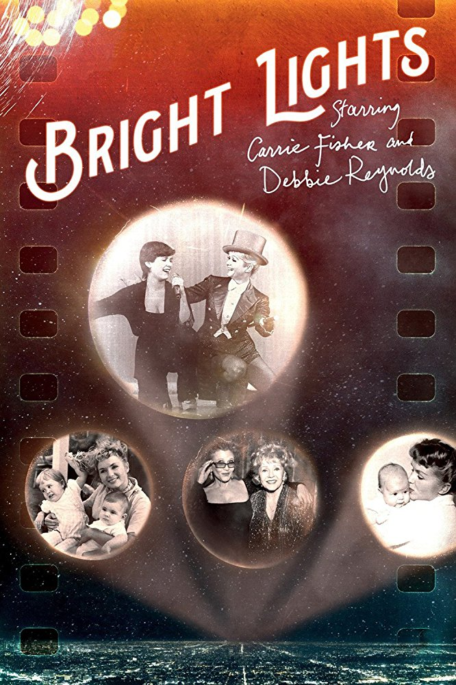 poster Bright Lights Starring Carrie Fisher and Debbie Reynolds (2016)