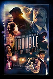 poster Trouble Is My Business (2018)