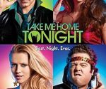poster Take Me Home Tonight (2011)