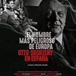 poster El hombre mas peligroso de Europa. Otto Skorzeny en Espana (2020)