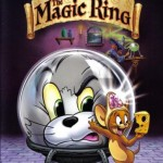 poster desene animate Tom and Jerry- The Magic Ring - Tom si Jerry- Inelul fermecat